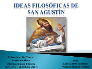 Ideas  Filosóficas  de  San  Agust Í n