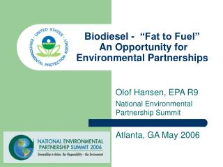"Biodiesel -  ""Fat to Fuel""  An Opportunity for Environmental Partnerships"