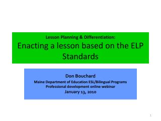 Lesson Planning  Differentiation: Enacting a lesson based on the ELP Standards