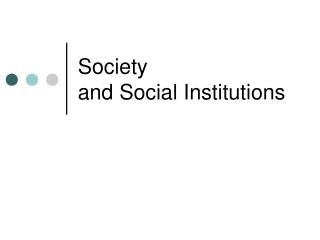 Society  and Social Institutions