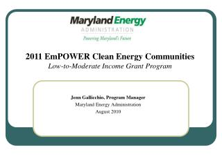 Jenn Gallicchio, Program Manager Maryland Energy Administration August 2010