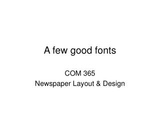 A few good fonts