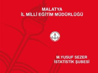 M.YUSUF SEZER İSTATİSTİK ŞUBESİ