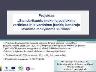 Dr. Viktorija Sičiūnienė, UPC Remtasi projekto viešinimo medžiaga
