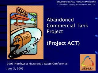 Abandoned Commercial Tank Project (Project ACT)