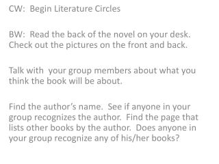 CW:  Begin Literature Circles