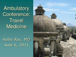 Ambulatory Conference: Travel Medicine