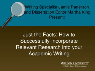 Just the Facts: How to Successfully Incorporate Relevant Research into your Academic Writing