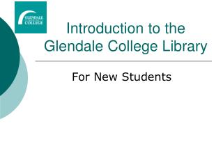 Introduction to the Glendale College Library