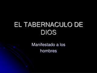 EL TABERNACULO DE DIOS
