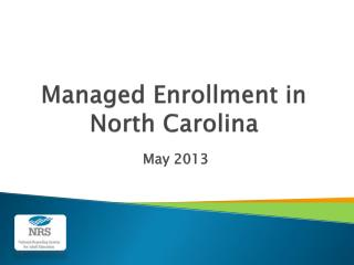 Managed Enrollment in North Carolina