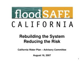 Rebuilding the System  Reducing the Risk California Water Plan – Advisory Committee