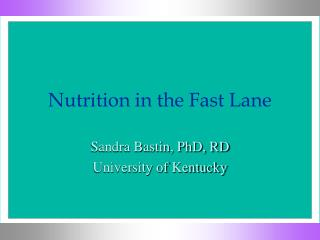 Nutrition in the Fast Lane