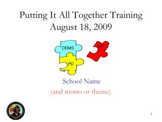 Putting It All Together Training August 18, 2009