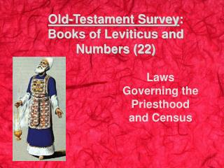 Old-Testament Survey: Books of Leviticus and  Numbers 22