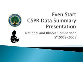Even Start  CSPR  Data Summary Presentation