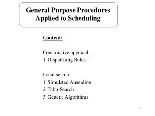 General Purpose Procedures Applied to Scheduling