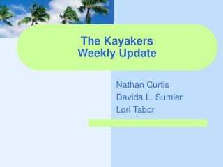 The Kayakers Weekly Update