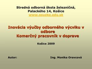 Stredná odborná škola železničná, Palackého 14, Košice souzke.sk