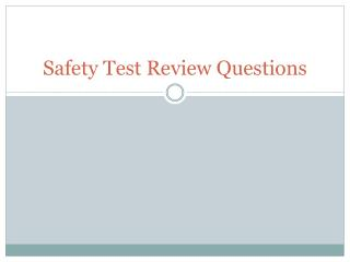 Safety Test Review Questions