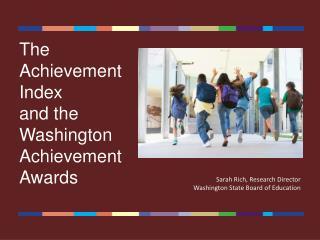 The  Achievement Index  and the Washington Achievement Awards