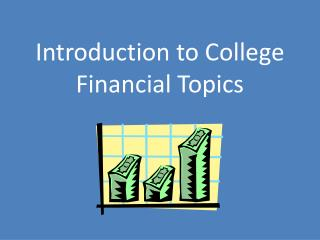 Introduction to College  Financial Topics