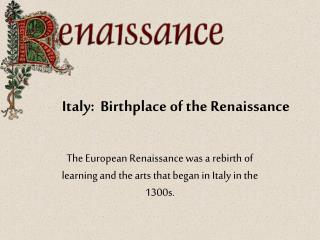 Italy:  Birthplace of the Renaissance