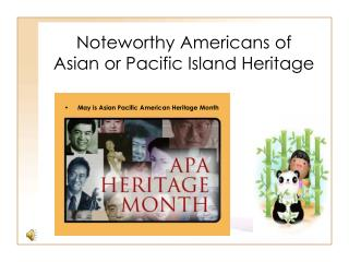 Noteworthy Americans of Asian or Pacific Island Heritage