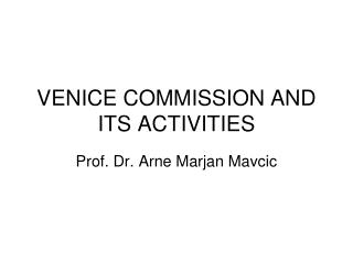 VENICE COMMISSION AND ITS ACTIVITIES
