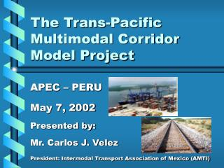 The Tran s-Pacific  Multimodal Corridor Model Project