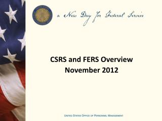 CSRS and FERS Overview November 2012