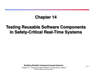 Chapter 14 Testing Reusable Software Components in Safety-Critical Real-Time Systems