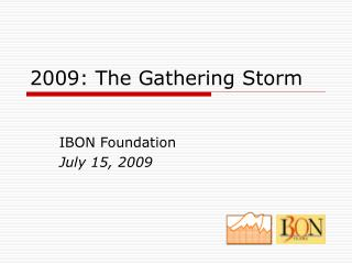 2009: The Gathering Storm