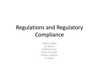 Regulations and Regulatory Compliance