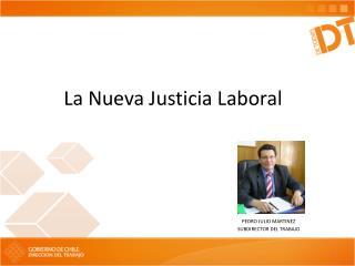La Nueva Justicia Laboral