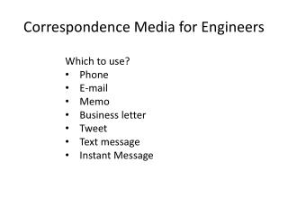 Correspondence Media for Engineers
