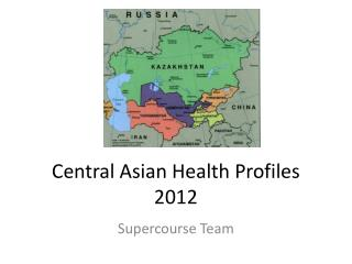 Central Asian Health Profiles 2012