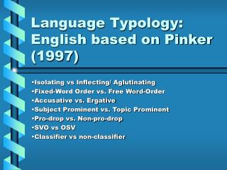 Language Typology: English based on Pinker (1997)