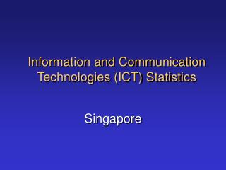 Information and Communication Technologies ICT Statistics