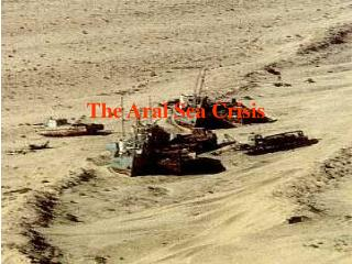 The Aral Sea Crisis