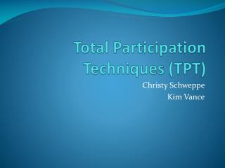 Total Participation Techniques (TPT)