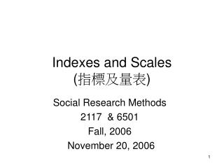 Indexes and Scales  ( 指標及量表 )
