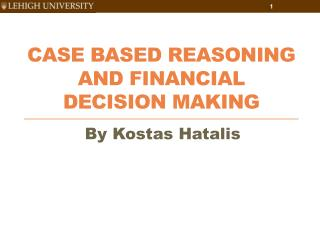 Case Based Reasoning and Financial Decision Making