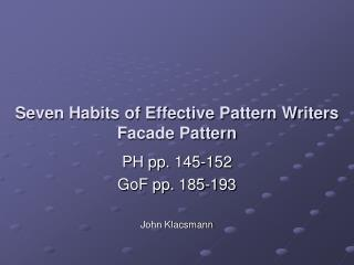 Seven Habits of Effective Pattern Writers Facade Pattern