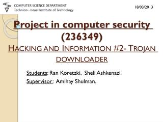 Project in computer security  (236349) Hacking and Information #2- Trojan downloader