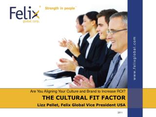 Are You Aligning Your Culture and Brand to Increase ROI? THE CULTURAL FIT FACTOR