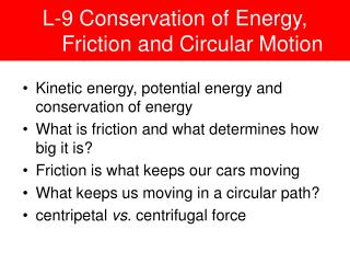 L-9 Conservation of Energy,     	Friction and Circular Motion