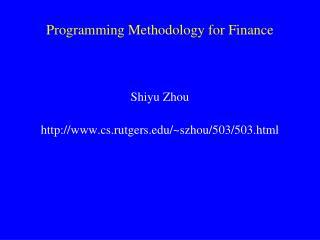 Programming Methodology for Finance