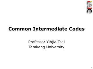 Common Intermediate Codes
