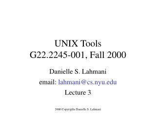 UNIX Tools G22.2245-001, Fall 2000